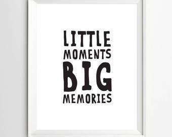 Little Moments Big Memories Printable Playroom Wall Art Boy Nursery Wall Art Minimalist Nursery Quote Print Black and White Nursery Decor