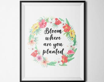 Bloom Where You Are Planted Printable Floral Quote Prints Inspirational Wall Art floral Wreath Positive Inspiration Pink