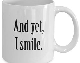And YET, I SMILE. Coffee Mug - The Walking Dead - King Ezekiel Fan Gift - 11 oz white coffee tea cup