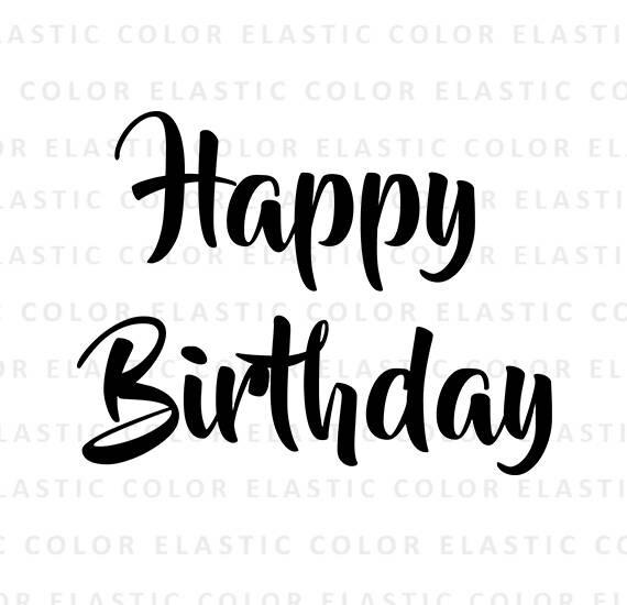 Happy Birthday Svg Happy Birthday Text T Shirt Design Mug