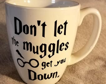"""Coffee Cup with Harry Potter """"Don't Let The Muggles Get You Down"""""""