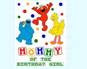 Sesame Street Birthday Iron On Shirt Transfer - Elmo Cookie Monster Big Bird tshirt printable Instant Download Mommy of the Birthday Girl