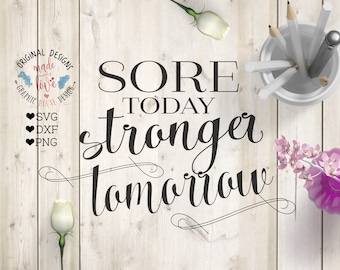 fitness svg, exercise svg, gym svg, sore today strong tomorrow svg cutting file, stronger cutting file, fitness cut file, work out svg