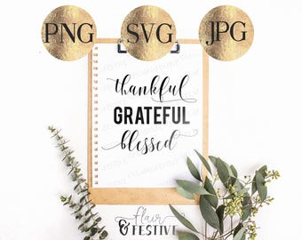 Thankful Grateful Blessed SVG, PNG, JPG, Thankful svg, Cut File, Cricut, Silhouette, Cutting Machine, Thanksgiving, Fall, Holiday