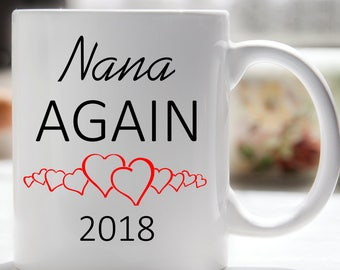 Nana Again Coffee Mug, Grandmother Coffee Mug, Gift for Nana, Pregnancy Reveal