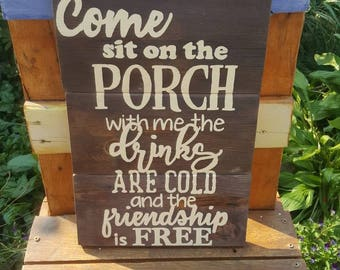 Come sit on the porch