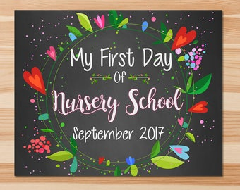 First Day of School Sign - First Day of Nursery School Sign - September 2017 - Floral Chalkboard - First Day School Photo Prop Sign