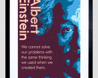 Albert Einstein Quote, Einstein Print, Inspirational Quote, Positive Thinking, Motivational Print, We Cannot Solve Our Problems.. F12X12177
