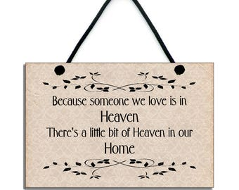 Wooden Sign ' Because Someone We love Is In Heaven ' Inspirational Quote 138
