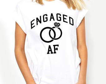 Engaged AF T-shirt Women's T-shirt Bride Tshirt Bachelorette Tshirt