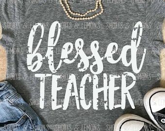 Blessed Teacher svg, teacher svg, SVG, teacher shirts, grunge svg, teacher svg, blessed svg, teacher svgs , grade, teachers, DXF, files