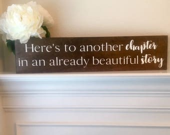 "Here's To Another Chapter In An Already Beautiful Story Sign-Rustic Wedding Sign-24""x 5.5"" Wood Sign"
