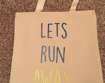 Tote Bag - LET'S RUN AWAY!