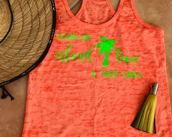 Living on Island Time and Tight Lines ladies tank top