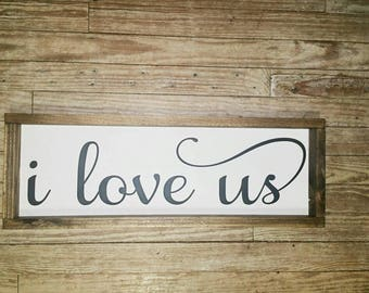 free shipping, I love us, farmhouse sign, family farmhouse sign, couples sign, framed farmhouse, couples framed sign, wedding gift