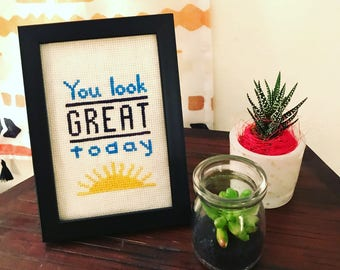 """Framed """"You Look Great Today"""" Cross Stitch 4x6"""""""