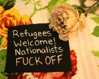 Refugees Welcome/Nationalists F*ck Off Patch