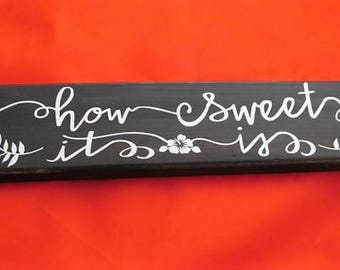 """Wood Sign say's, """"How Sweet It Is"""" Rustic, Recycled, Distressed Wood. This makes a great gift!      Charcoal Background"""