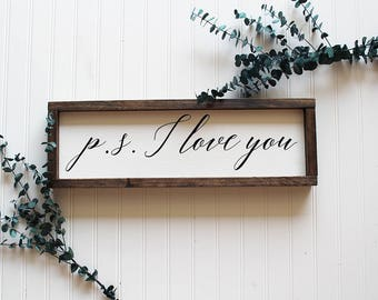 P.S. I Love You, Framed Wood Sign, Bedroom Wall Art, Wedding Gifts for Couple, Sign for Couples, Modern Farmhouse Style, Gift for Boyfriend