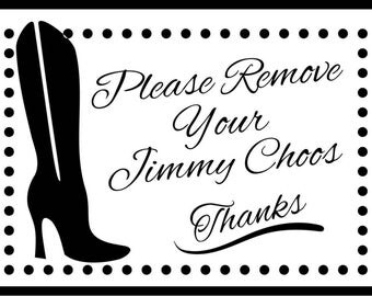 Jimmy Choos Shoes Off Stencil, Various Sizes, Reusable, Sign, Boots, House Sign, Arts Crafts, Decoration, DIY, 190 Micron
