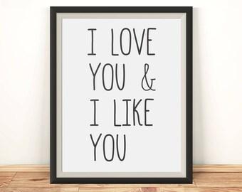 Wall art decor, I love you and I like you, Romantic art, Love quote print, Printable love quote, Printable art print, Typography wall art