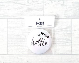 Hottie Pocket Mirror Gift Hand Lettered Quote Paint