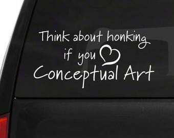 Think about honking if you love conceptual art!