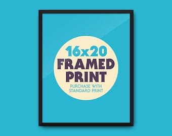 """Framed Print 16x20"""""""
