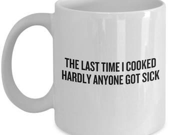 Funny Cooking Mug - Gift For Person Who Loves Cooking - Chef Gift Idea - Hardly Anyone Got Sick - Cooking Humor