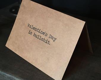 Valentine's Day is bullshit card // Anti-Valentine // Valentines Day Card // Romantic Card // Funny Valentine's Day Card // Valentine Sucks