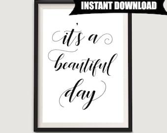Beautiful Day, Instant Download Printable Art, Inspirational Wall Hanging Print, Word Art Print, Calligraphy Wall Art Printable (P10)