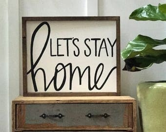 Let's stay home -- 16x24