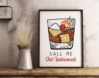 Call Me Old Fashioned Whiskey Drink Print - Bar Art - Bar and Kitchen Decor - On The Rocks - Old Fashioned Print - Whiskey Art