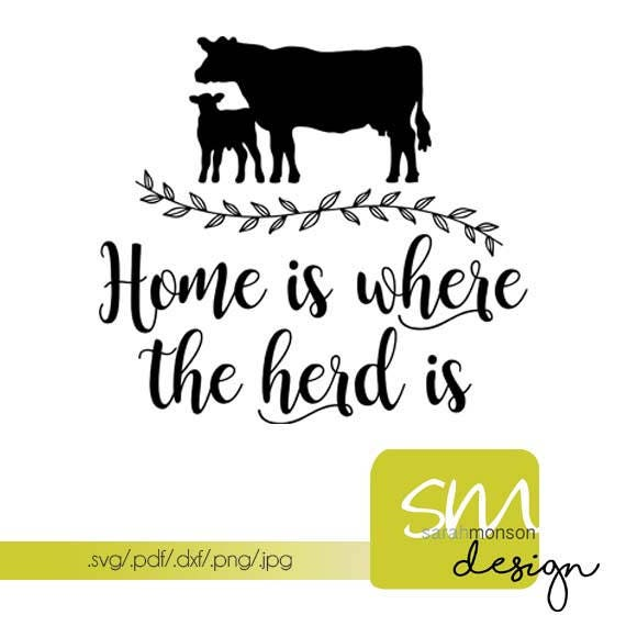 Home is Where the Herd Is svg cutting file pdf file jpg