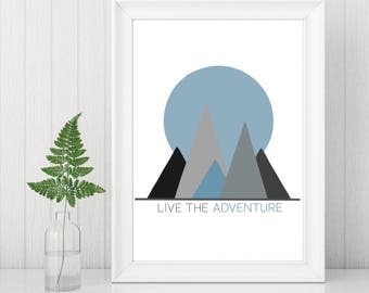 Prints - Art Prints – Quote Prints – Wall Art - Live the Adventure - Inspirational Quote - Mountains Print – Gifts for Him