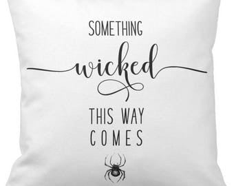 "Halloween Pillow Cover WITH Insert, ""Something Wicked This Way Comes"", Throw Pillow, Decorative Pillow, Accent Pillow, 16"" X 16"""