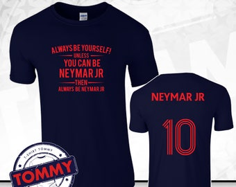 Always Be Neymar T-Shirt PSG Fan Shirt