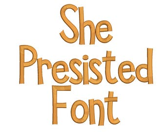 6 Size She persisted Font  Embroidery Fonts BX  9 Formats Embroidery Pattern Machine BX Embroidery Fonts PES