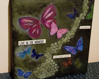 Mixed Media Butterflies - User your wings, Live in the Moment, Lucky