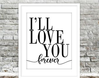 ON SALE I'll Love You Forever Art Couples Quote, Black White Printable Art, Minimalist Typography Print, Wedding or Engagement Gift Digital