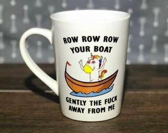 Unicorn / row your boat/ funny/ coffee mug