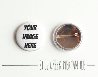 """Custom 1"""" pinback button - Discount pricing for orders of 25+ buttons"""