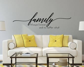Family Always, forever and no matter what Home and Family Vinyl Wall Decal