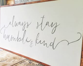 Humble and Kind Sign-Always Stay Humble and Kind- Large Wood Sign- Humble and Kind Sign- Extra Large Wood Sign- Living Room- Country Song