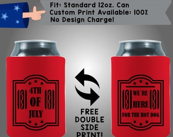 4th of July We're Here For the Hot Dog Collapsible Neoprene July 4th Day Custom Can Cooler Double Side Print (FourthofJuly18)