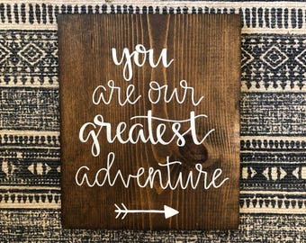 """You Are Our Greatest Adventure Wood Sign 9x11"""""""