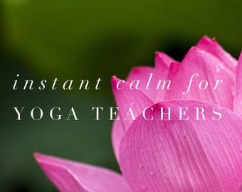 Instant Calm for Yoga Teachers | Guided Meditation | Audio Download