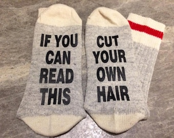 If You Can Read This ... Cut Your Own Hair (Socks)