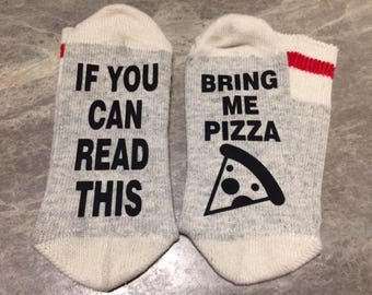 If You Can Read This ... Bring Me Pizza (Socks)