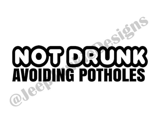Not Drunk, Avoiding Potholes Vinyl Decal